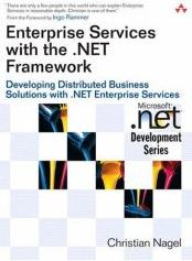 Enterprise Services with the .NET Framework: Developing Distributed Buiness Solutions with .NET Enterprise Services
