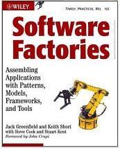 Software Factories: Assembling Applications with Patterns, Models, Frameworks and Tools